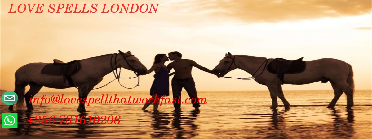 LOST LOVE SPELLS IN LONDON, LOST LOVE SPELLS IN LONDON