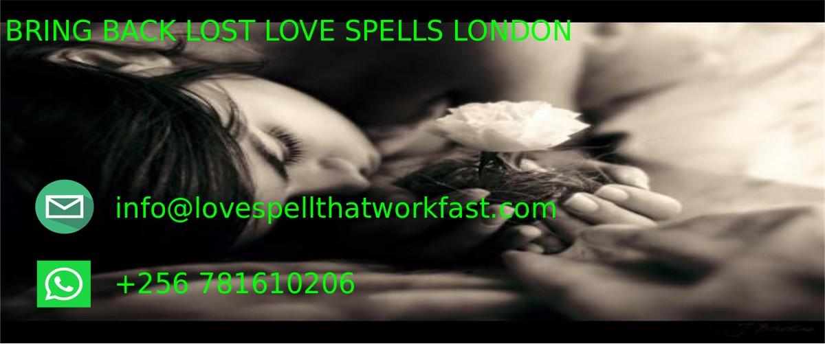 BRING BACK LOST LOVE SPELLS, BRING BACK LOST LOVE SPELLS LONDON